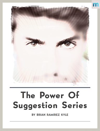 The Power of Suggestion Series by BRK